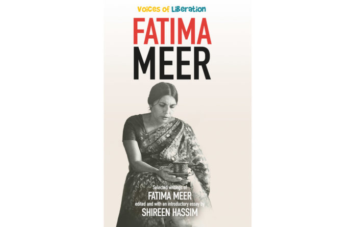 Shireen Hassim weaves the colourful threads of Fatima Meer's life together