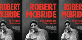 Explosive: 'Robert McBride: The Struggle Continues'